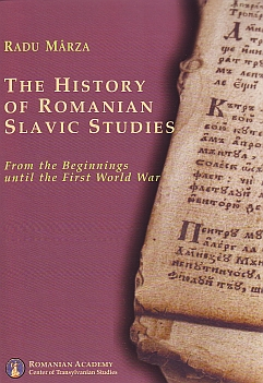 The History of Romanian Slavic Studies. From the beginnings until the First World War